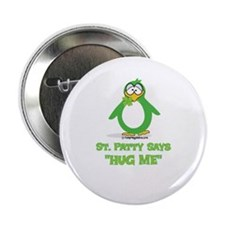 "St. Patty Says Hug Me 2.25"" Button"