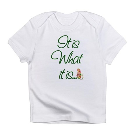 It is What it is Cats Infant T-Shirt