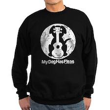 My Dog Has Fleas Sweatshirt