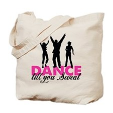 ance till you Sweat Tote Bag