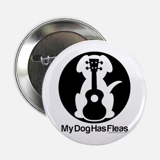 """My Dog Has Fleas Ukulele Mugs 2.25"""" Button"""
