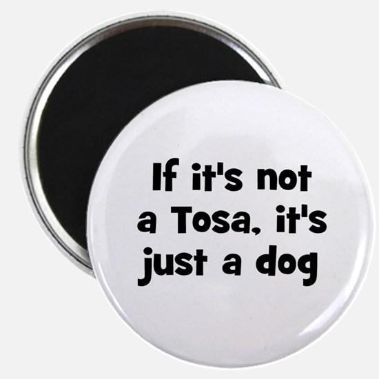 If it's not a Tosa, it's just Magnet