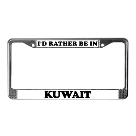 Rather be in Kuwait License Plate Frame