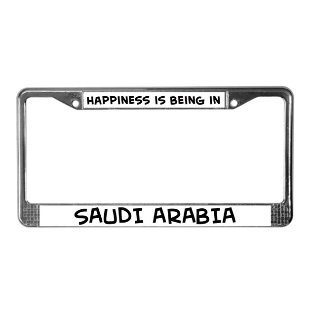 Eyeglass Frame In Saudi Arabia : Happiness is Saudi Arabia License Plate Frame by globalcafe