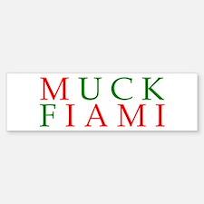 Muck Fiami Bumper Bumper Bumper Sticker