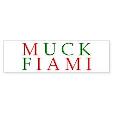 Muck Fiami Bumper Bumper Sticker