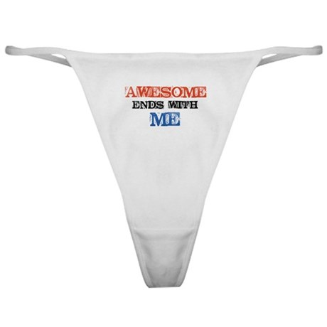 Awesome end with Me Classic Thong
