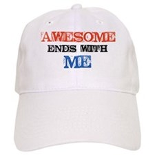 Awesome end with Me Baseball Baseball Cap