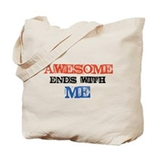 Awesome end with Me Tote Bag