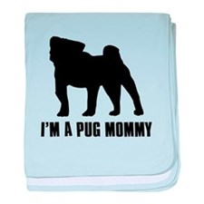 I'm a pug mommy baby blanket