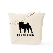 I'm a pug mommy Tote Bag