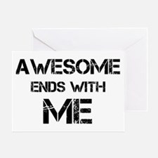 Awesome end with Me Greeting Card
