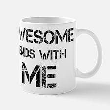 Awesome end with Me Mug