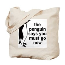 The Penguin Says Tote Bag
