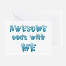 Awesome ends with Me Greeting Card