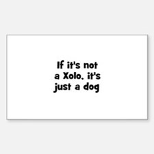 If it's not a Xolo, it's just Sticker (Rectangular