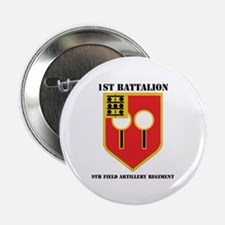 """DUI - 1st Bn - 9th FA Regt with Text 2.25"""" Button"""