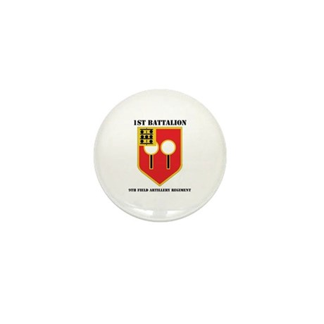 DUI - 1st Bn - 9th FA Regt with Text Mini Button (