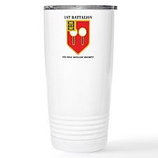 DUI - 1st Bn - 9th FA Regt with Text Travel Mug