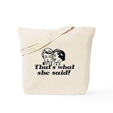 That's What She Said ! Tote Bag