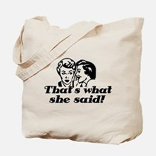 That's What She Said ! Tote Bag