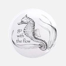 """Go with the flow 3.5"""" Button"""
