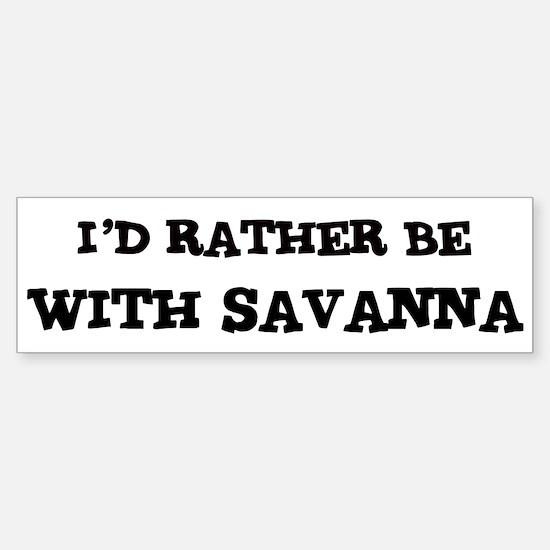 With Savanna Bumper Bumper Bumper Sticker