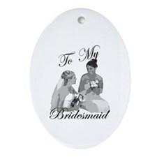 Bridesmaid Thank You #1 Oval Ornament