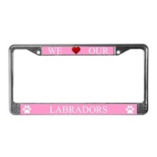 Pink We Love Our Labradors Frame