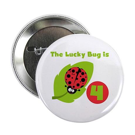 """Lucky Bug 4th Birthday 2.25"""" Button"""