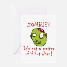 Zombies Not If When! Greeting Card