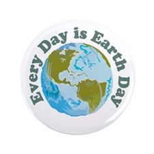 """Earth Day Every Day 3.5"""" Button"""