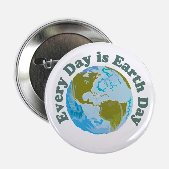 "Earth Day Every Day 2.25"" Button"