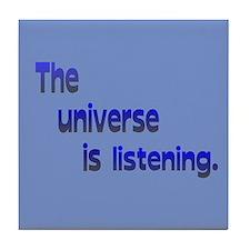 Universe is Listening Tile Coaster