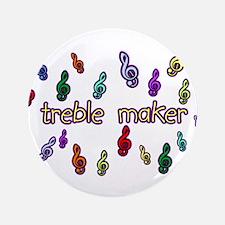 """Treble Maker 3.5"""" Button"""