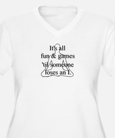 It's all fun & games... T-Shirt