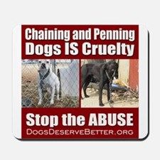 Chaining IS Cruelty Mousepad