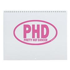 PHD Pretty Hot Dancer by DanceShirts.com Wall Cale