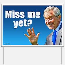 Miss Me Yet? Yard Sign