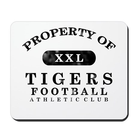 Property of Tigers Mousepad