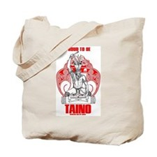 Proud to be Taino 2 Tote Bag
