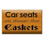 Car seats are cheaper than caskets (rectangular)