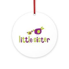 Birdies Little Sister Ornament (Round)