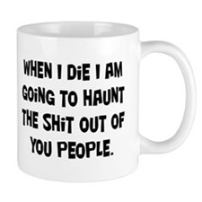 Going to Haunt You Mug