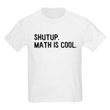 Shutup Science and Math Is Co T-Shirt