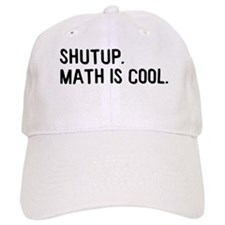 Shutup Science and Math Is Co Baseball Cap
