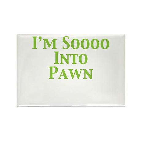 I'm Soooo Into Pawn Rectangle Magnet