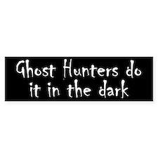 Ghost Hunters Do It Bumper Sticker