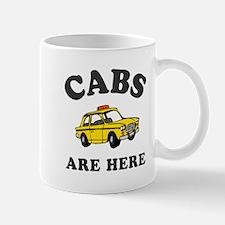 Cabs Are Here Mug