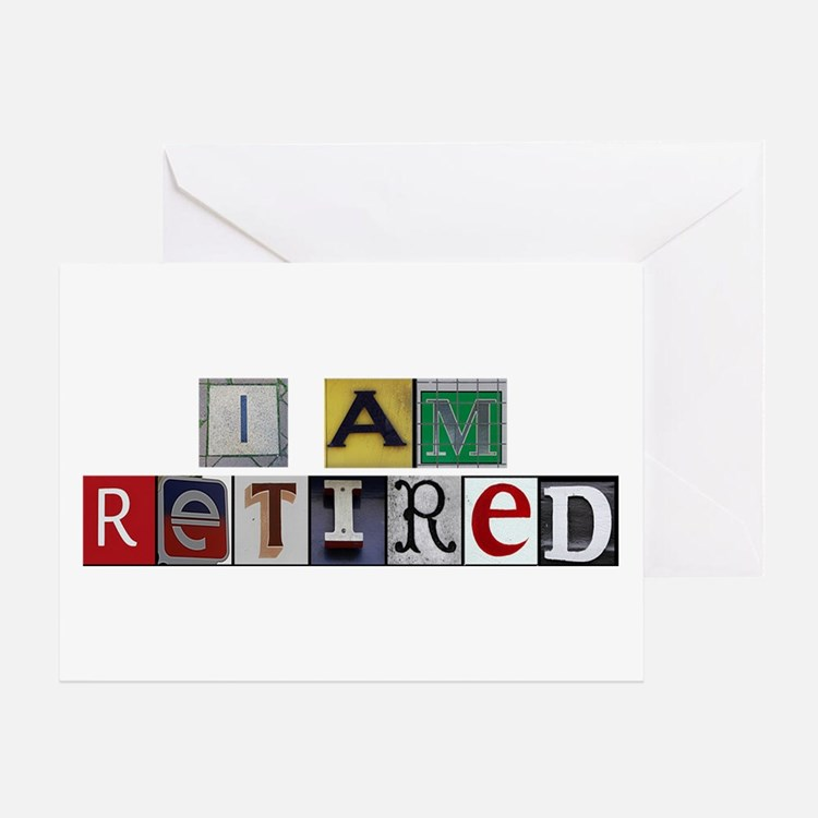I am retired Greeting Card